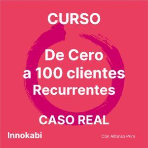 Curso 0 a 100 clientes recurrentes Innokabi